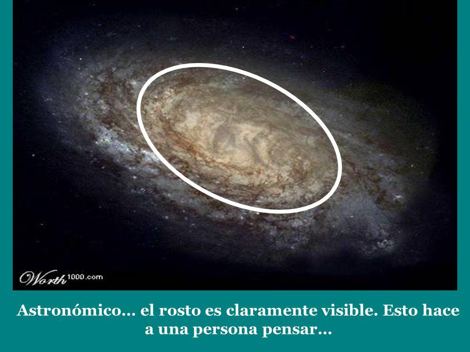 Astronómico… el rosto es claramente visible. Esto hace a una persona pensar…