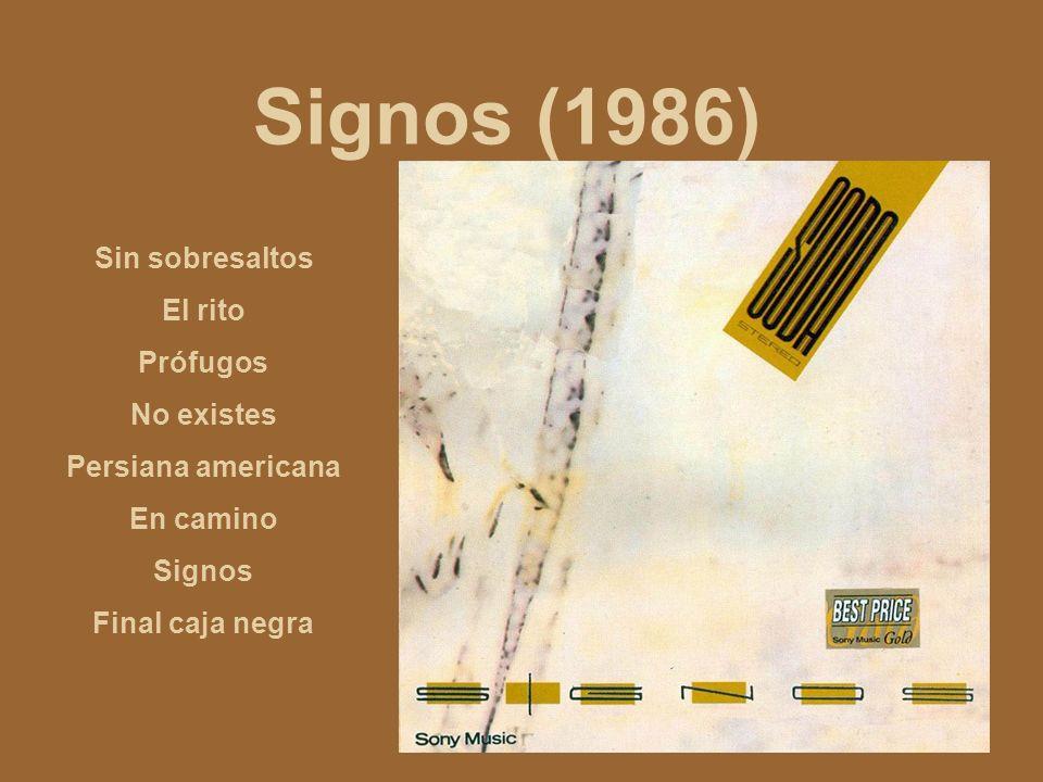 Signos (1986) Sin sobresaltos El rito Prófugos No existes Persiana americana En camino Signos Final caja negra