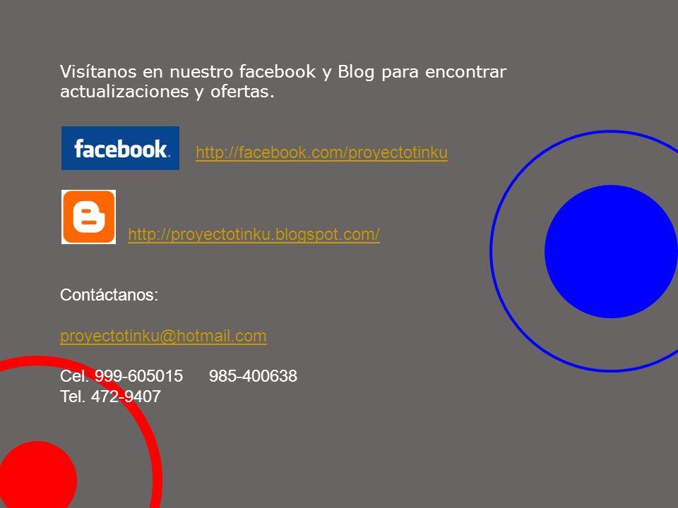 Visítanos en nuestro facebook y Blog para encontrar actualizaciones y ofertas. http://facebook.com/proyectotinku http://proyectotinku.blogspot.com/ Co