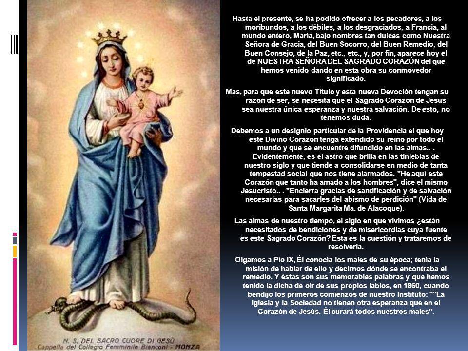 Por lo tanto, la Santísima Virgen María que tan gran parte ha asumido en la obra de la Redención del género humano ¿estará al margen de ese gran movim