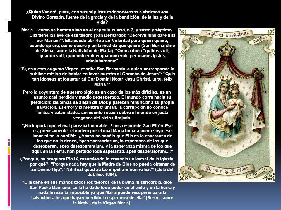 Hasta el presente, se ha podido ofrecer a los pecadores, a los moribundos, a los débiles, a los desgraciados, a Francia, al mundo entero, María, bajo