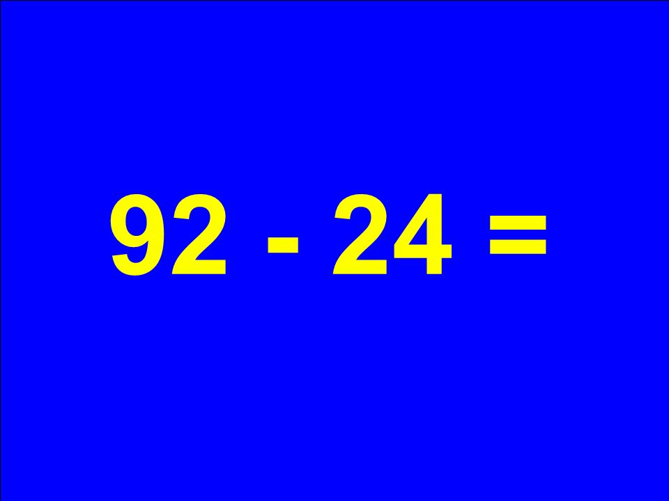 92 - 24 =