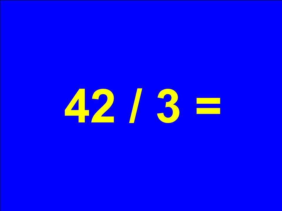 42 / 3 =