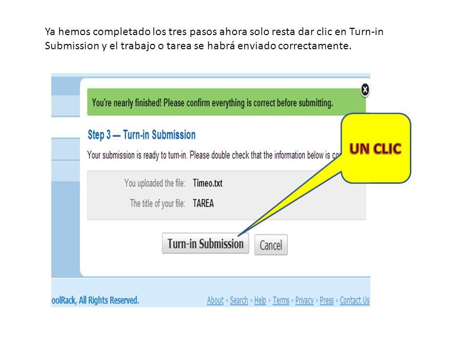 Ya hemos completado los tres pasos ahora solo resta dar clic en Turn-in Submission y el trabajo o tarea se habrá enviado correctamente.