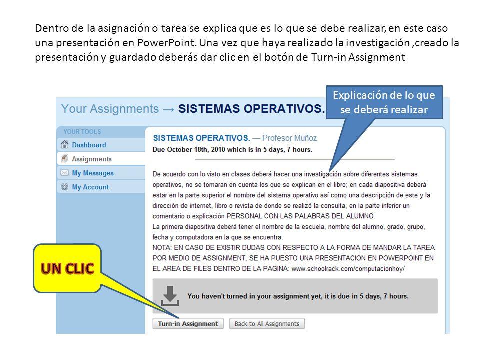 Dentro de la asignación o tarea se explica que es lo que se debe realizar, en este caso una presentación en PowerPoint.
