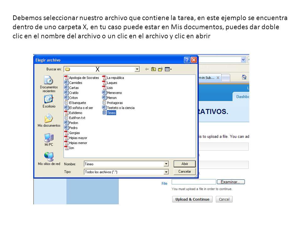 Debemos seleccionar nuestro archivo que contiene la tarea, en este ejemplo se encuentra dentro de uno carpeta X, en tu caso puede estar en Mis documentos, puedes dar doble clic en el nombre del archivo o un clic en el archivo y clic en abrir X