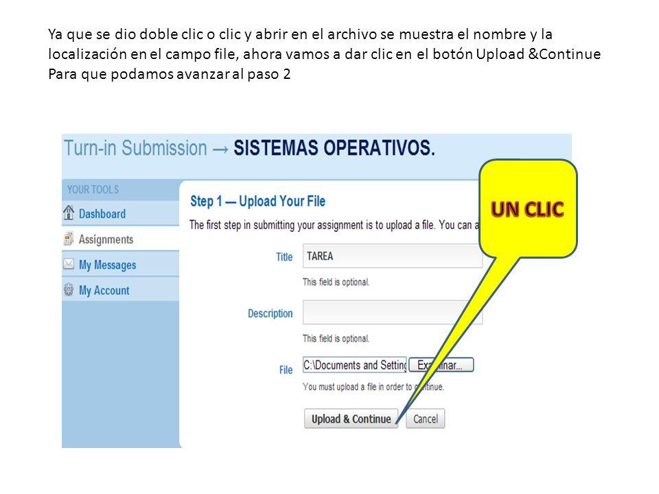 Ya que se dio doble clic o clic y abrir en el archivo se muestra el nombre y la localización en el campo file, ahora vamos a dar clic en el botón Upload &Continue Para que podamos avanzar al paso 2