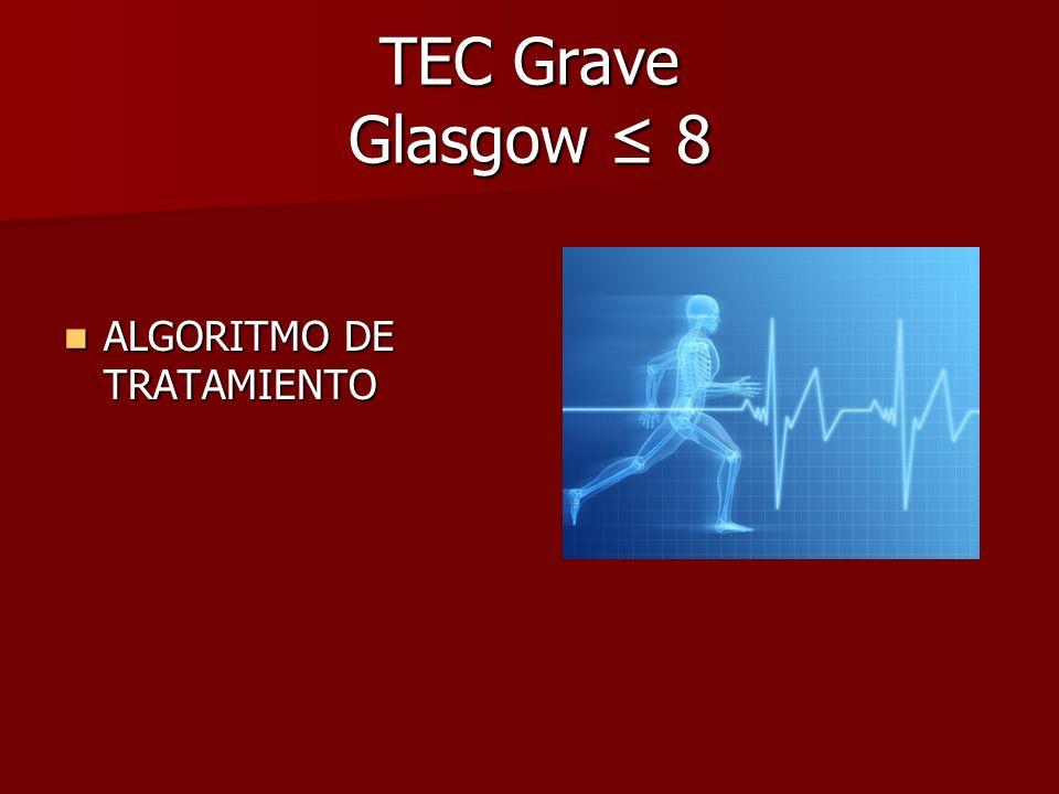 TEC Grave Glasgow 8 ALGORITMO DE TRATAMIENTO ALGORITMO DE TRATAMIENTO