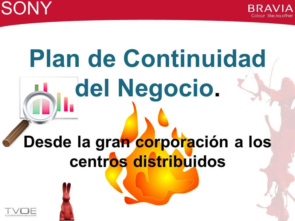 Plan de Continuidad del Negocio. Desde la gran corporación a los centros distribuidos SONY