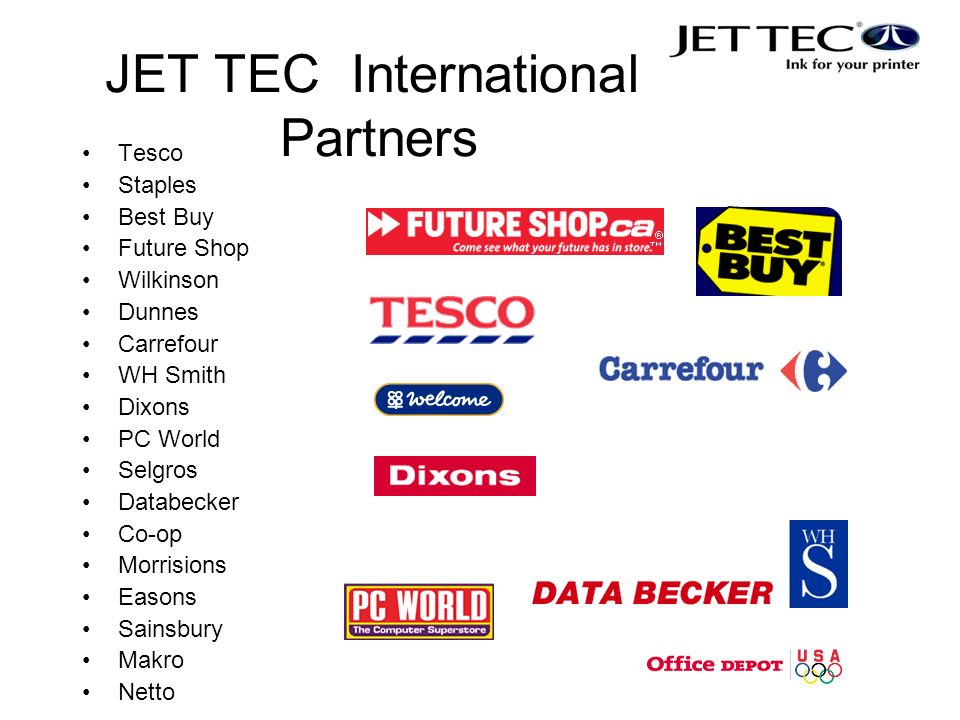 JET TEC International Partners Tesco Staples Best Buy Future Shop Wilkinson Dunnes Carrefour WH Smith Dixons PC World Selgros Databecker Co-op Morrisions Easons Sainsbury Makro Netto