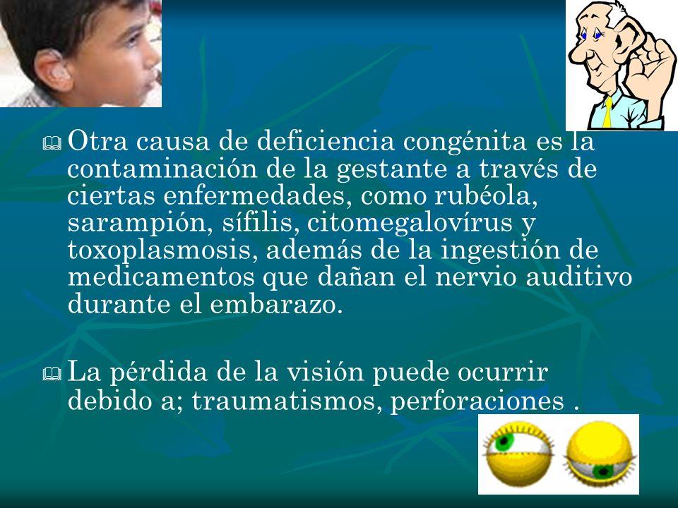 Otra causa de deficiencia cong é nita es la contaminaci ó n de la gestante a trav é s de ciertas enfermedades, como rub é ola, sarampi ó n, s í filis,