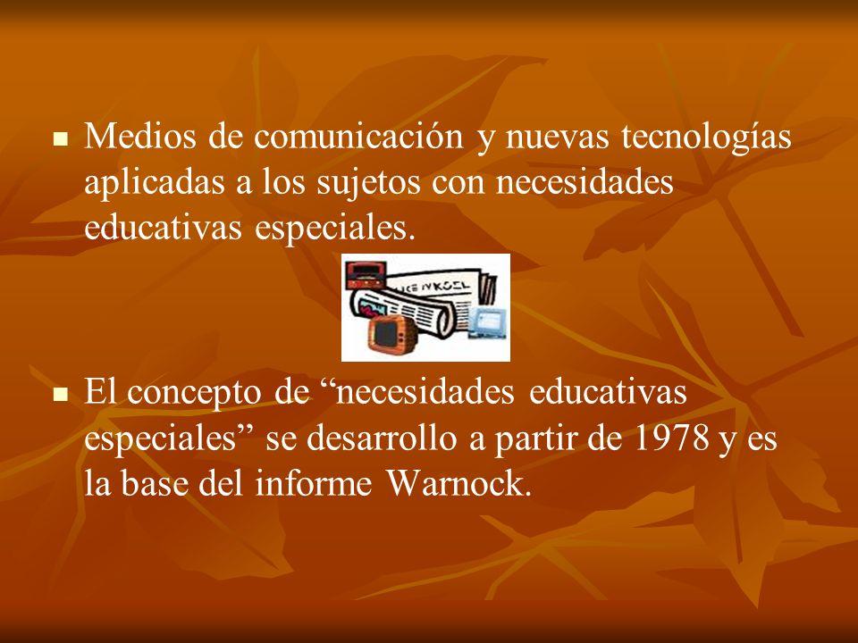 Medios de comunicación y nuevas tecnologías aplicadas a los sujetos con necesidades educativas especiales. El concepto de necesidades educativas espec