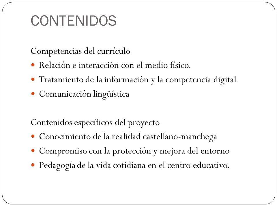 CONTENIDOS Competencias del currículo Relación e interacción con el medio físico. Tratamiento de la información y la competencia digital Comunicación