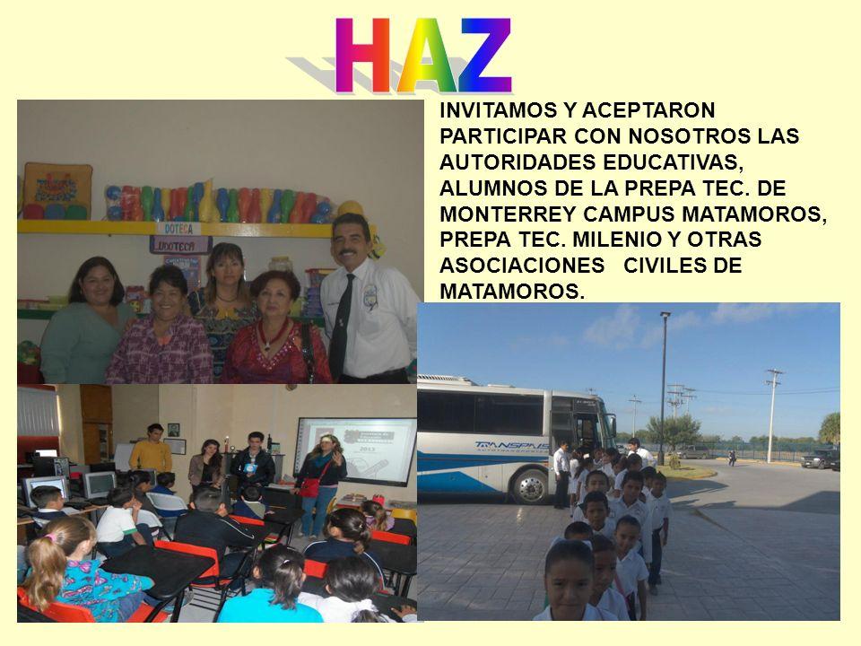 INVITAMOS Y ACEPTARON PARTICIPAR CON NOSOTROS LAS AUTORIDADES EDUCATIVAS, ALUMNOS DE LA PREPA TEC.