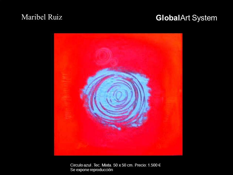 GlobalArt System Maribel Ruiz Circulo azul. Tec. Mixta. 50 x 50 cm. Precio: 1.500 Se expone reproducción