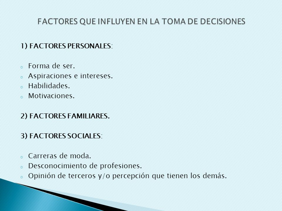 1) FACTORES PERSONALES: o Forma de ser. o Aspiraciones e intereses.