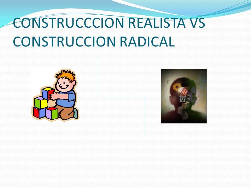 CONSTRUCCCION REALISTA VS CONSTRUCCION RADICAL