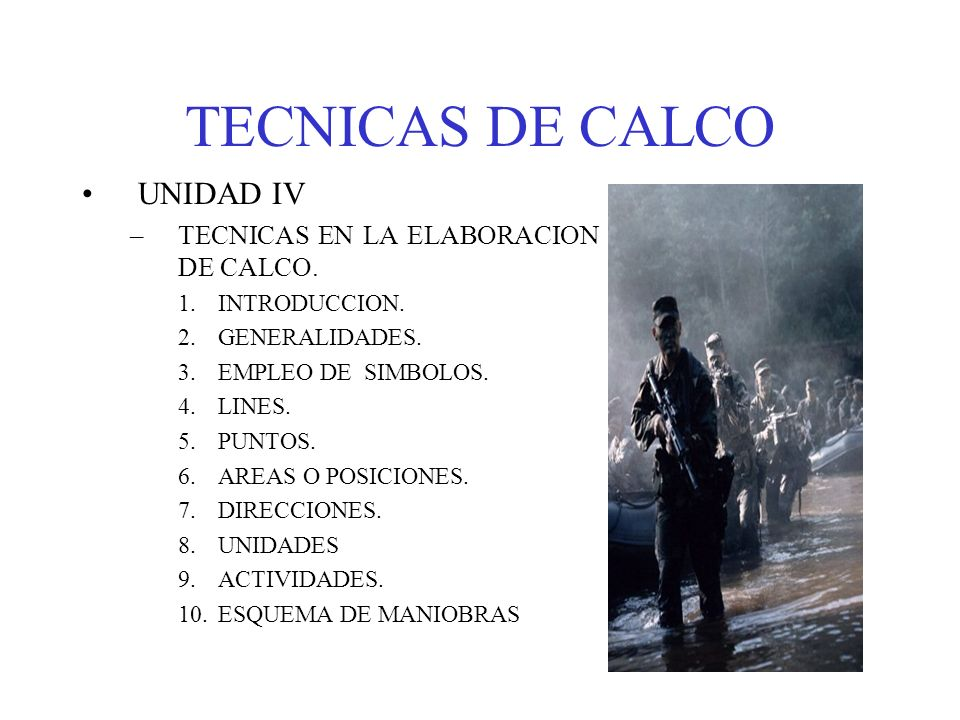 TECNICAS DE CALCO ACTIVIDADES PATRULLAJE DE UNA ZONA COMPRENDE ACTIVIDADES DE RECONOCIMIENTO Y VIGILANCIA EN OPERACIONES DEFENSIVAS.