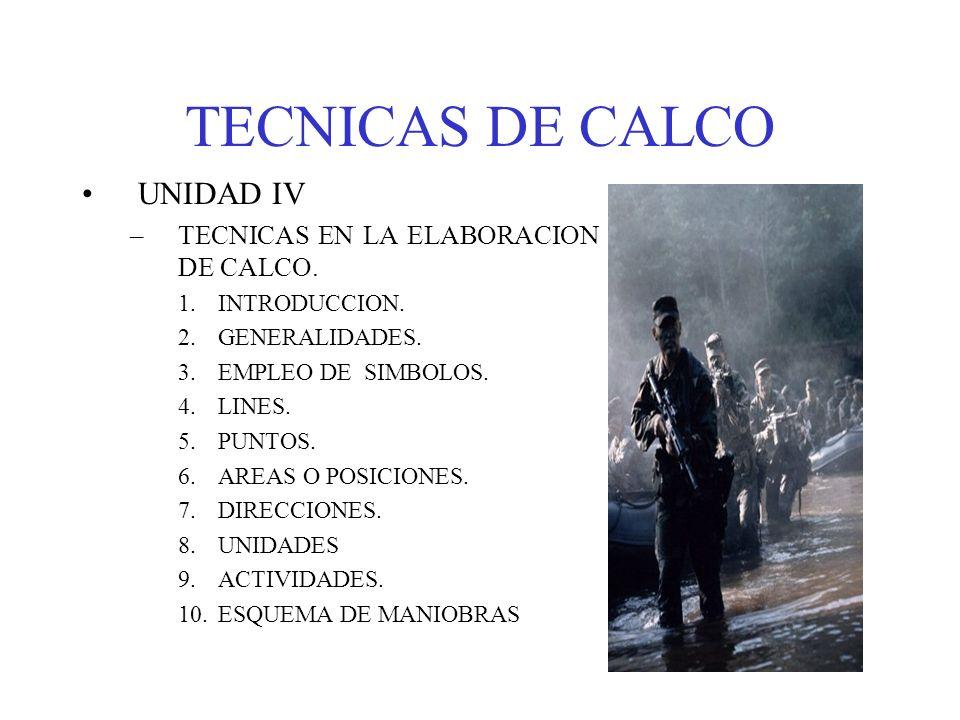 TECNICAS DE CALCO SÍMBOLOS MILITARES LÍNEAS CONTÍNUAS Y DISCONTÍNUAS: SE UTILIZARÁN LÍNEAS DISCONTINUAS PARA REPRESENTAR ACTIVIDADES FUTURAS O PREVISTAS.