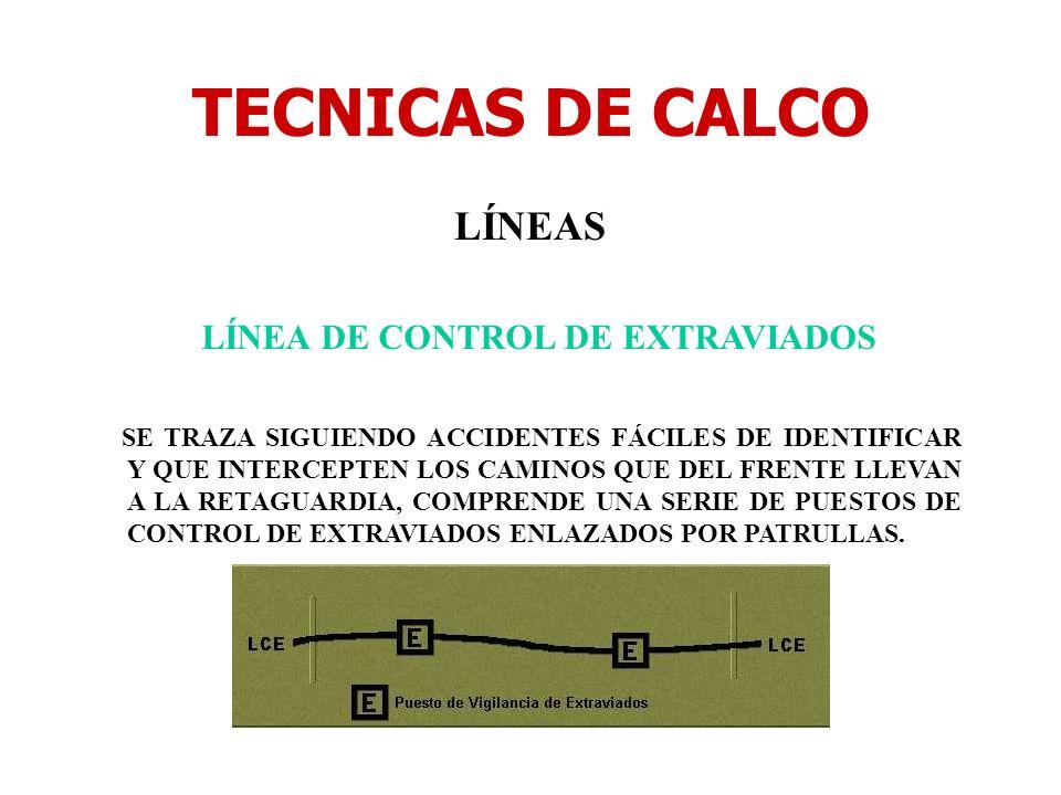 TECNICAS DE CALCO LÍNEAS LÍNEA DE CONTROL DE EXTRAVIADOS SE TRAZA SIGUIENDO ACCIDENTES FÁCILES DE IDENTIFICAR Y QUE INTERCEPTEN LOS CAMINOS QUE DEL FR