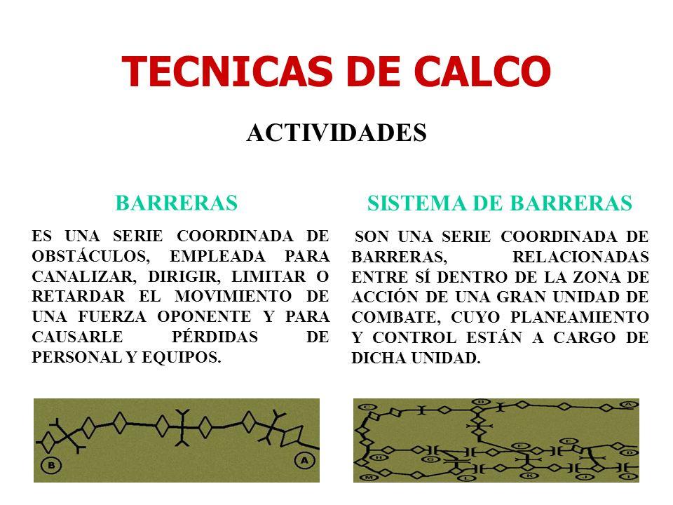 TECNICAS DE CALCO ACTIVIDADES BARRERAS ES UNA SERIE COORDINADA DE OBSTÁCULOS, EMPLEADA PARA CANALIZAR, DIRIGIR, LIMITAR O RETARDAR EL MOVIMIENTO DE UN