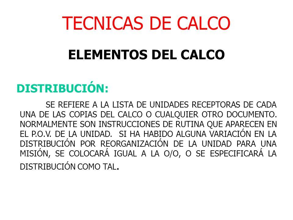 TECNICAS DE CALCO ELEMENTOS DEL CALCO DISTRIBUCIÓN: SE REFIERE A LA LISTA DE UNIDADES RECEPTORAS DE CADA UNA DE LAS COPIAS DEL CALCO O CUALQUIER OTRO