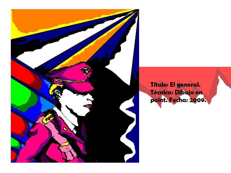 Titulo: El general. Técnica: Dibujo en paint. Fecha: 2009.