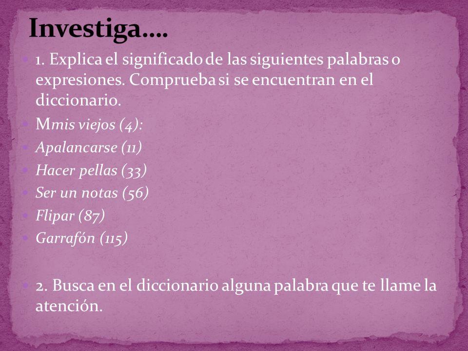 1.Explica el significado de las siguientes palabras o expresiones.