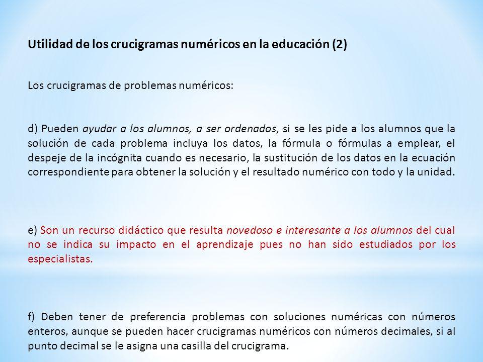 Utilidad de los crucigramas numéricos en la educación (2) Los crucigramas de problemas numéricos: d) Pueden ayudar a los alumnos, a ser ordenados, si