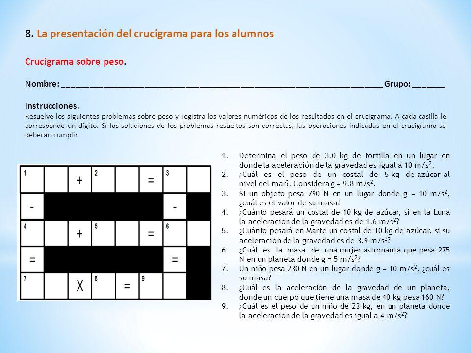 8.La presentación del crucigrama para los alumnos Crucigrama sobre peso.