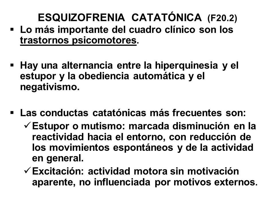 ESQUIZOFRENIA CATATÓNICA (F20.2) Lo más importante del cuadro clínico son los trastornos psicomotores. Hay una alternancia entre la hiperquinesia y el