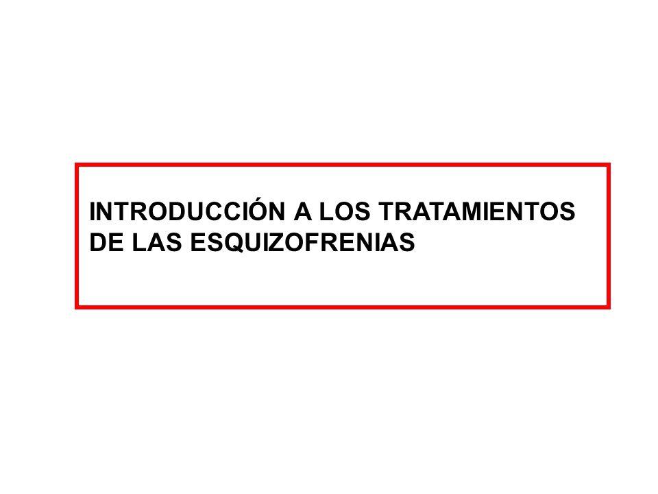 INTRODUCCIÓN A LOS TRATAMIENTOS DE LAS ESQUIZOFRENIAS