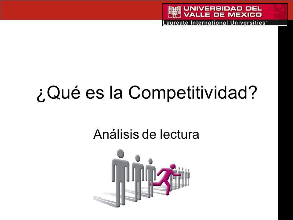 ¿Qué es la Competitividad? Análisis de lectura