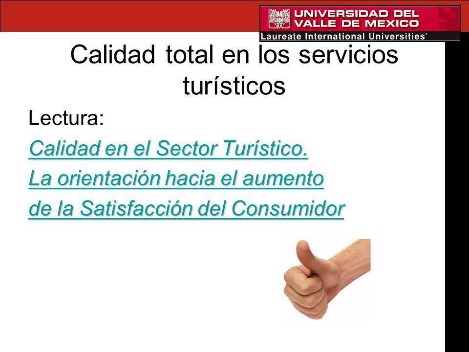 Calidad total en los servicios turísticos Lectura: Calidad en el Sector Turístico. Calidad en el Sector Turístico. La orientación hacia el aumento La