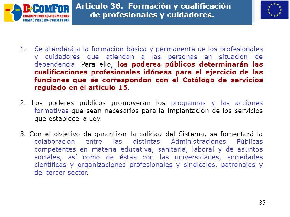 34 Cualificaciones para la Ley 39/2006 de Promoción de la Autonomía Personal y Atención a personas en situación de dependencia Artículo 2. Definicione
