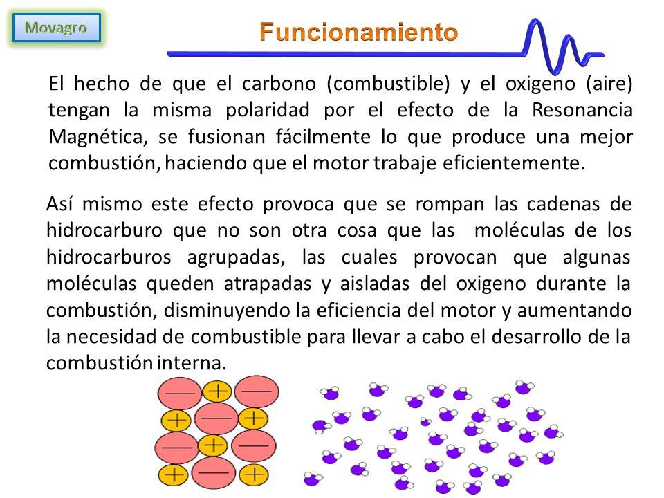 El hecho de que el carbono (combustible) y el oxigeno (aire) tengan la misma polaridad por el efecto de la Resonancia Magnética, se fusionan fácilmente lo que produce una mejor combustión, haciendo que el motor trabaje eficientemente.