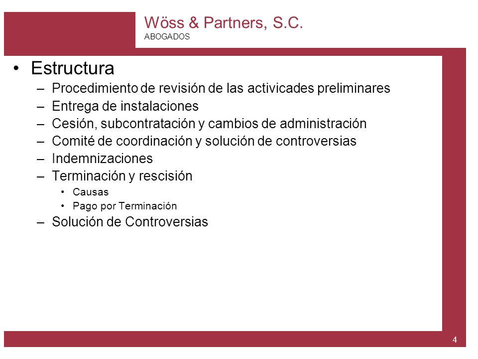 Wöss & Partners, S.C. ABOGADOS 4 Estructura –Procedimiento de revisión de las activicades preliminares –Entrega de instalaciones –Cesión, subcontratac