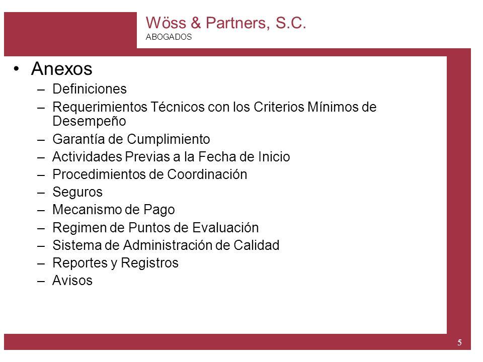 Wöss & Partners, S.C. ABOGADOS 5 Anexos –Definiciones –Requerimientos Técnicos con los Criterios Mínimos de Desempeño –Garantía de Cumplimiento –Activ