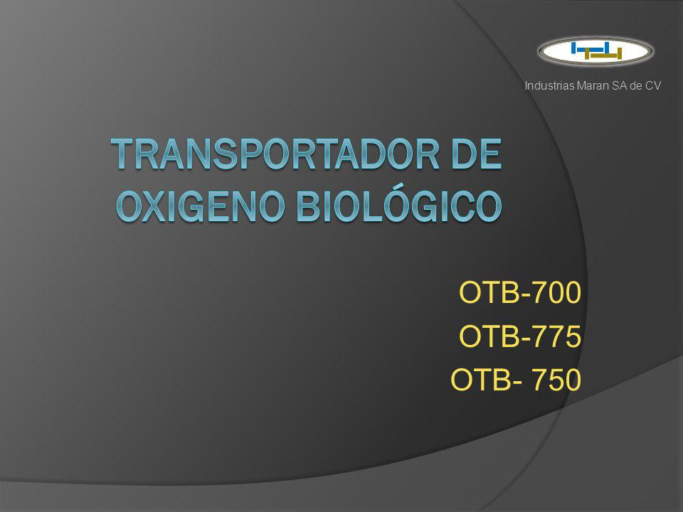OTB-700 OTB-775 OTB- 750 Industrias Maran SA de CV