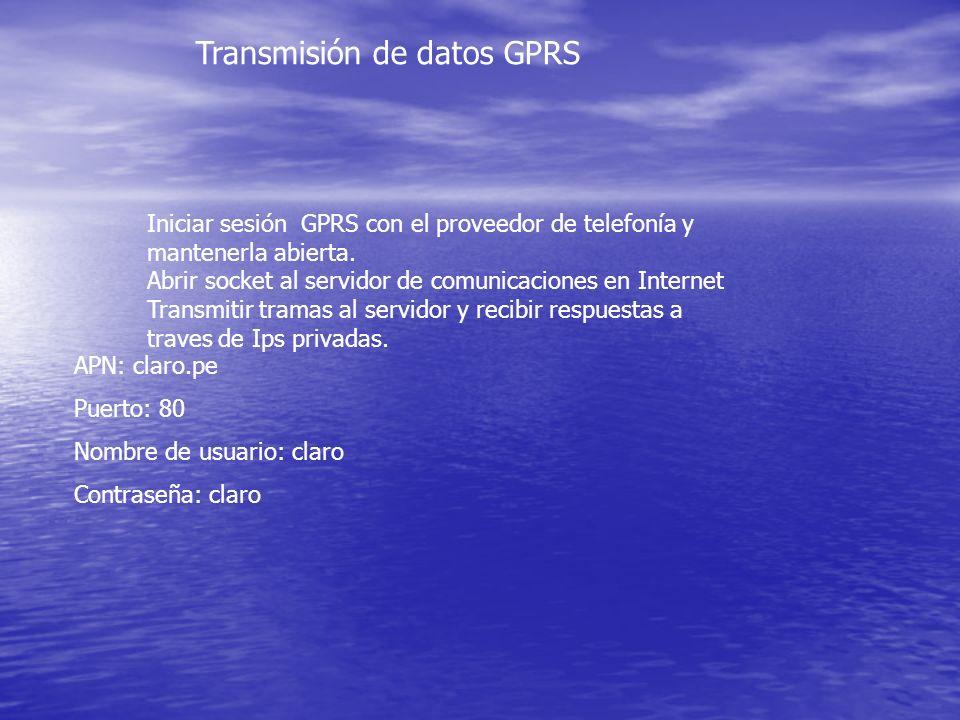 Iniciar sesión GPRS con el proveedor de telefonía y mantenerla abierta. Abrir socket al servidor de comunicaciones en Internet Transmitir tramas al se