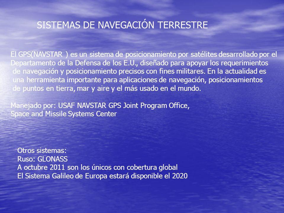 El GPS(NAVSTAR ) es un sistema de posicionamiento por satélites desarrollado por el Departamento de la Defensa de los E.U., diseñado para apoyar los r
