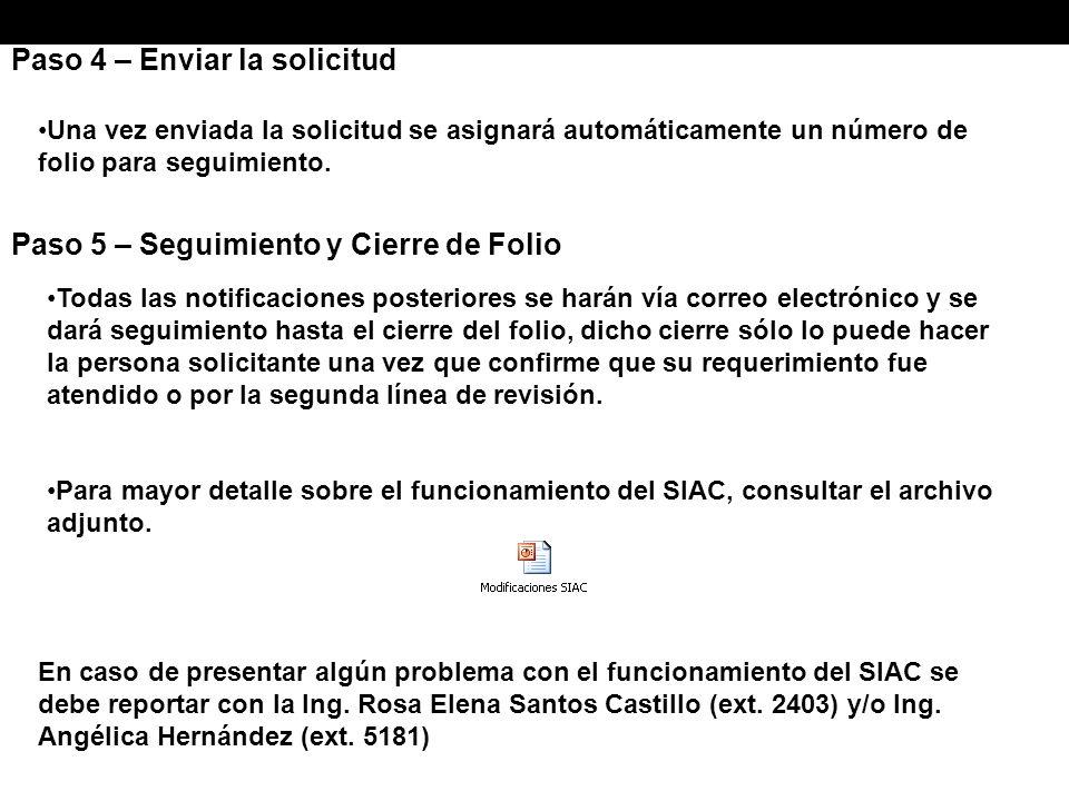 Paso 4 – Enviar la solicitud Una vez enviada la solicitud se asignará automáticamente un número de folio para seguimiento.