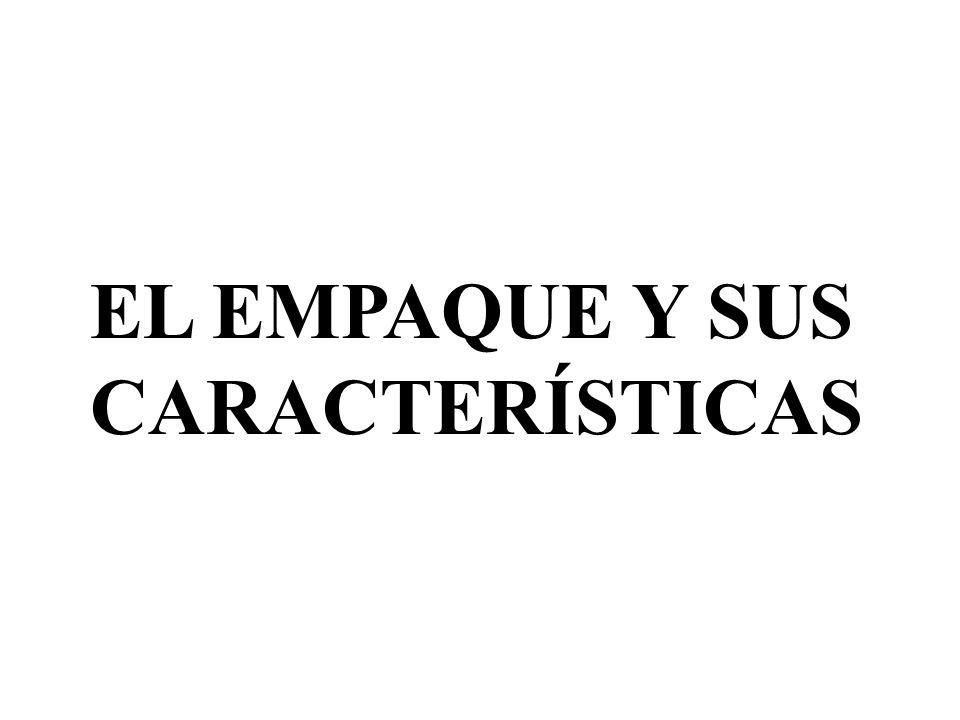 EL EMPAQUE Y SUS CARACTERÍSTICAS