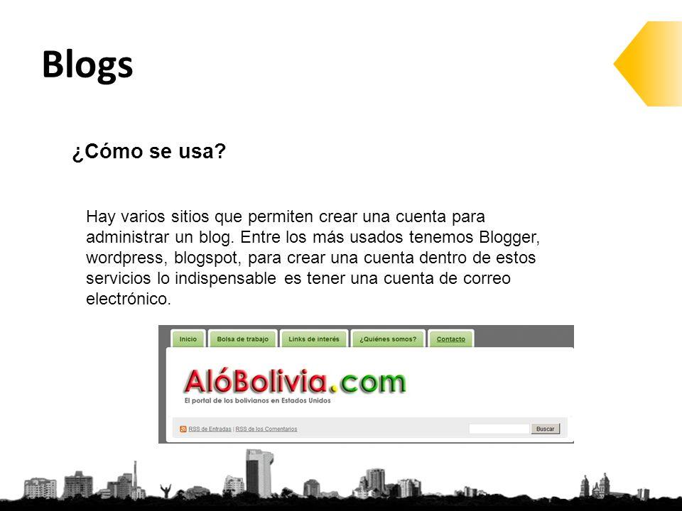 ¿Cómo se usa. Hay varios sitios que permiten crear una cuenta para administrar un blog.