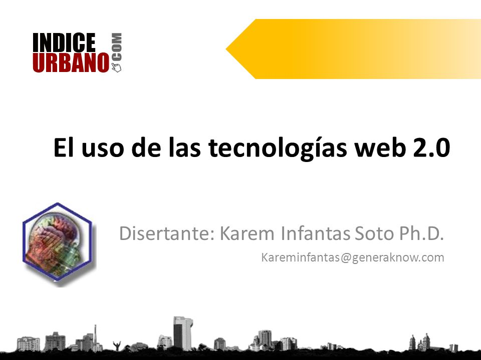 El uso de las tecnologías web 2.0 Disertante: Karem Infantas Soto Ph.D.