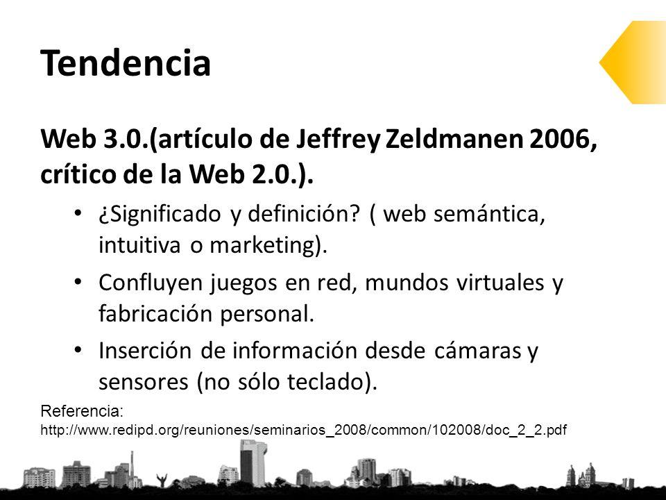 Tendencia Web 3.0.(artículo de Jeffrey Zeldmanen 2006, crítico de la Web 2.0.).