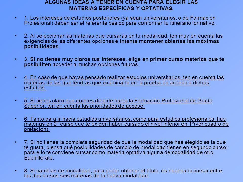 ALGUNAS IDEAS A TENER EN CUENTA PARA ELEGIR LAS MATERIAS ESPECÍFICAS Y OPTATIVAS. 1. Los intereses de estudios posteriores (ya sean universitarios, o