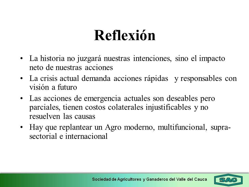 Reflexión La historia no juzgará nuestras intenciones, sino el impacto neto de nuestras acciones La crisis actual demanda acciones rápidas y responsab