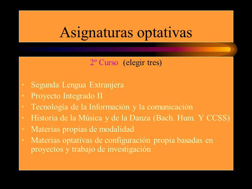 2º Curso (elegir tres) Segunda Lengua Extranjera Proyecto Integrado II Tecnología de la Información y la comunicación Historia de la Música y de la Da