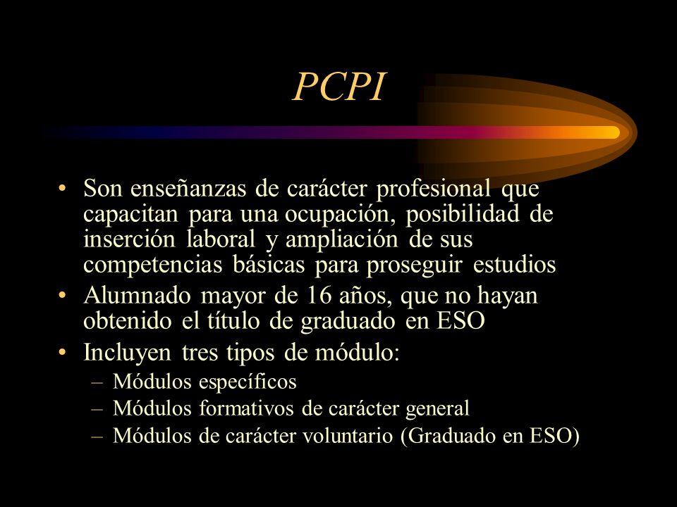 PCPI Son enseñanzas de carácter profesional que capacitan para una ocupación, posibilidad de inserción laboral y ampliación de sus competencias básica